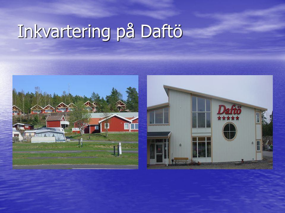 Inkvartering på Daftö