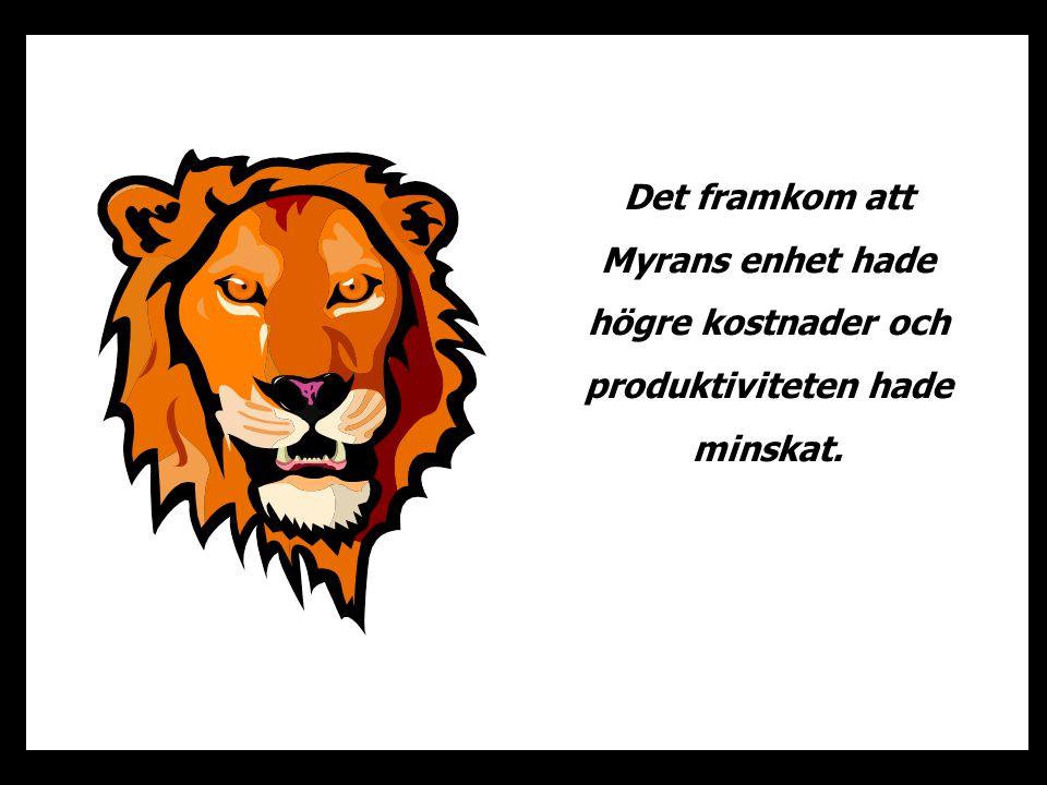 Det framkom att Myrans enhet hade högre kostnader och produktiviteten hade minskat.