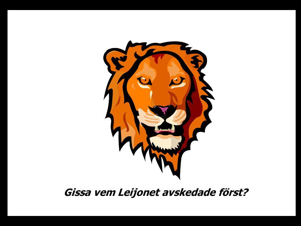 Gissa vem Leijonet avskedade först?