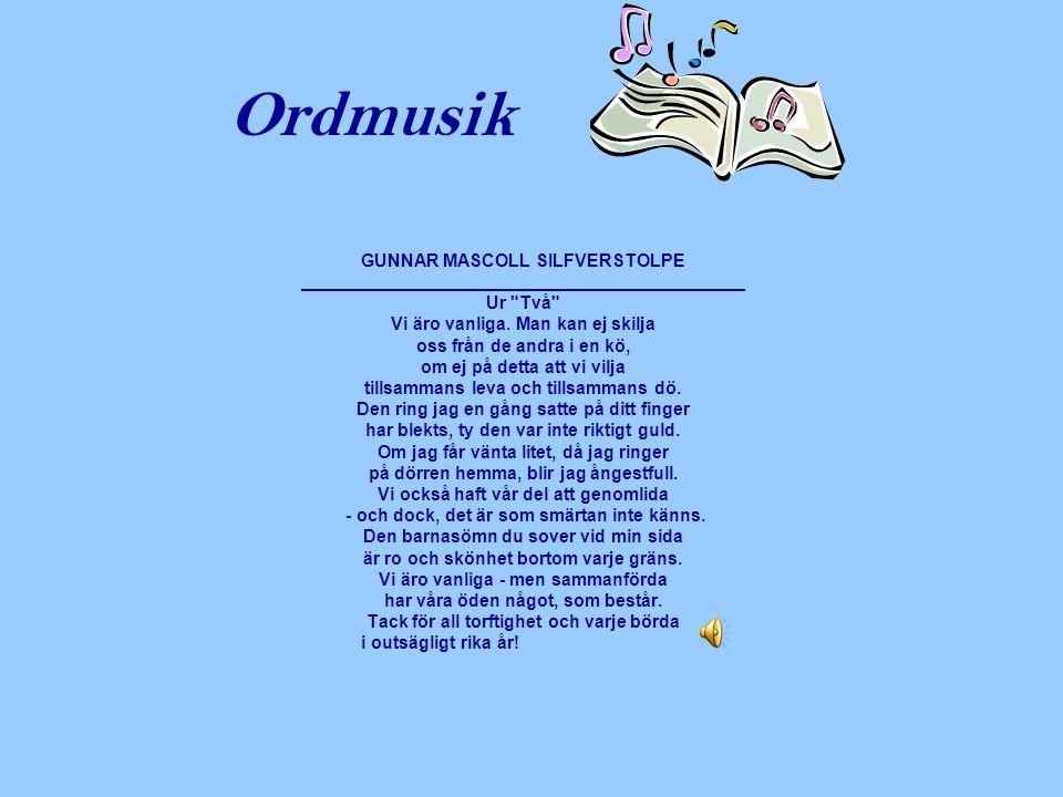 Ordmusik GUNNAR MASCOLL SILFVERSTOLPE _____________________________________________ Ur