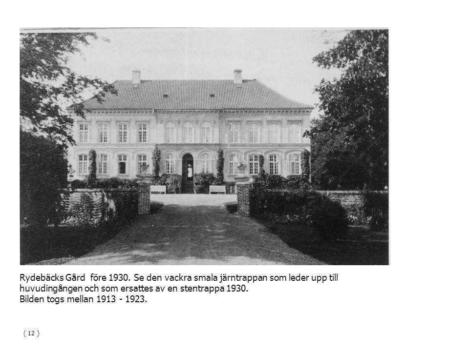 Rydebäcks Gård före 1930. Se den vackra smala järntrappan som leder upp till huvudingången och som ersattes av en stentrappa 1930. Bilden togs mellan