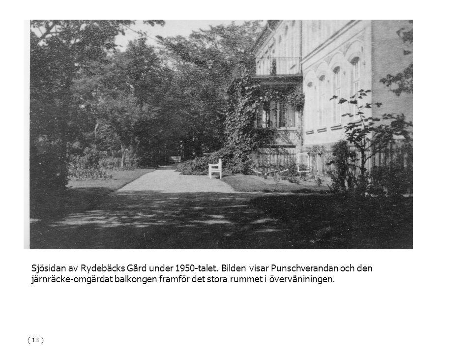 Sjösidan av Rydebäcks Gård under 1950-talet. Bilden visar Punschverandan och den järnräcke-omgärdat balkongen framför det stora rummet i övervånininge