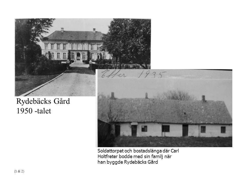 Rydebäcks Gård 1950 -talet Soldattorpet och bostadslänga där Carl Holtfreter bodde med sin familj när han byggde Rydebäcks Gård (1 & 2)