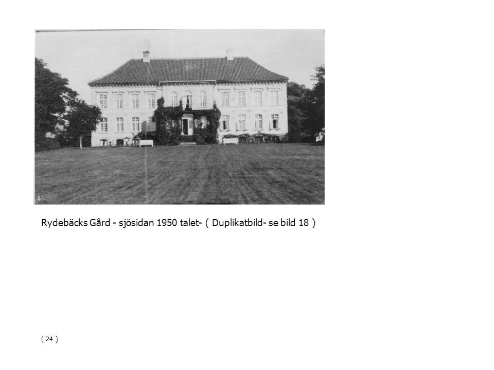 Rydebäcks Gård - sjösidan 1950 talet- ( Duplikatbild- se bild 18 ) ( 24 )