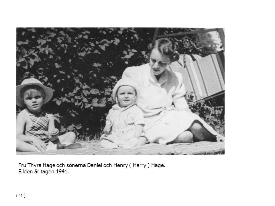 Fru Thyra Hage och sönerna Daniel och Henry ( Harry ) Hage. Bilden är tagen 1941. ( 45 )