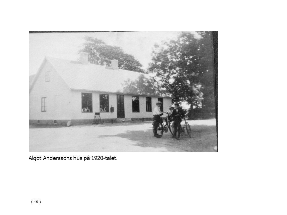 Algot Anderssons hus på 1920-talet. ( 46 )