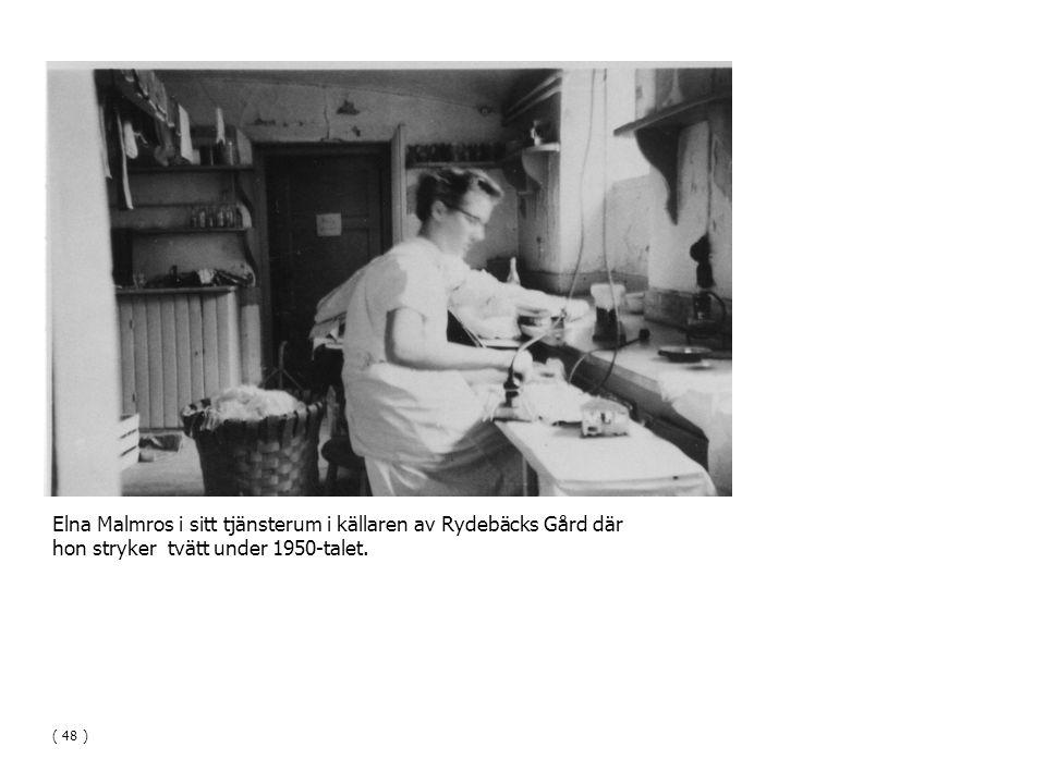 Elna Malmros i sitt tjänsterum i källaren av Rydebäcks Gård där hon stryker tvätt under 1950-talet.