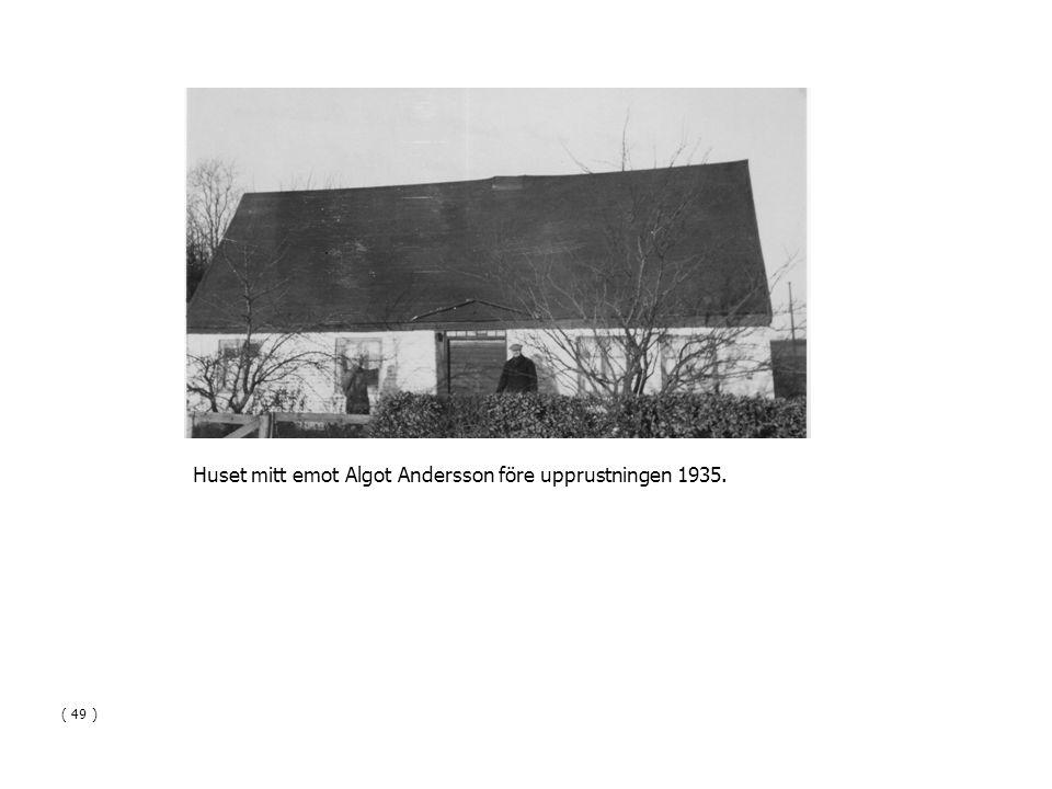 Huset mitt emot Algot Andersson före upprustningen 1935. ( 49 )