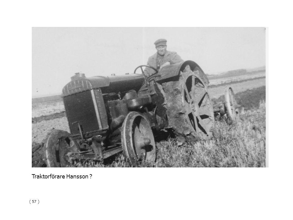 Traktorförare Hansson ? ( 57 )