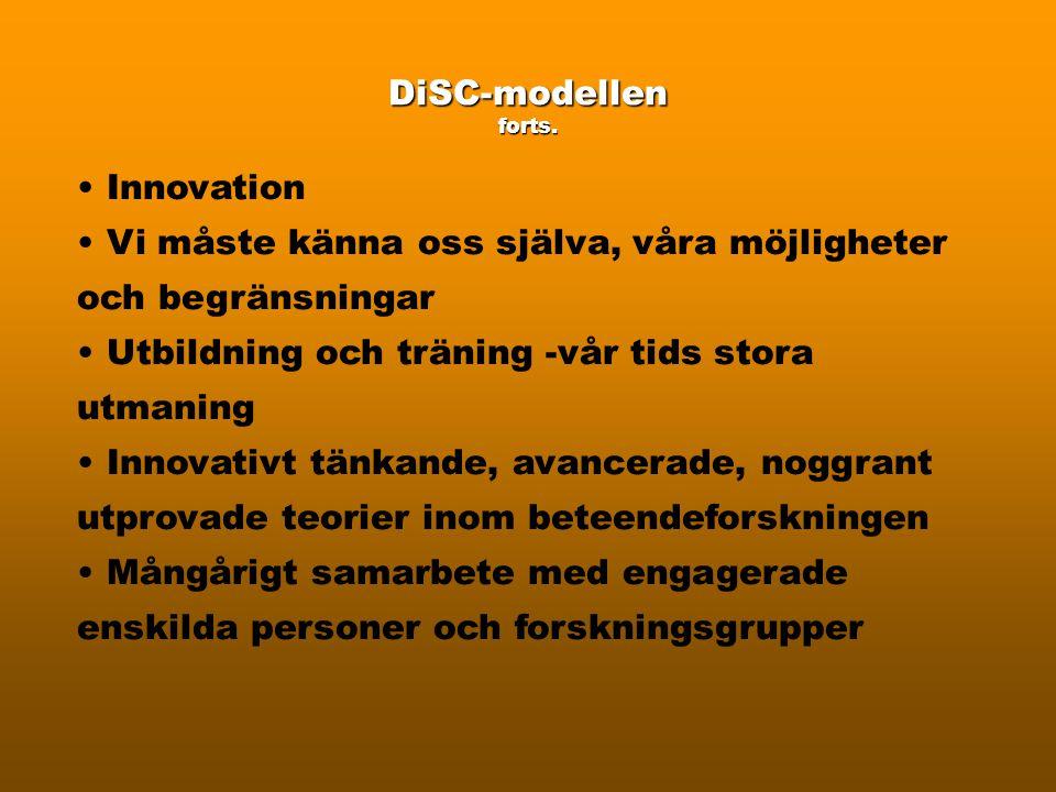 DiSC-modellen Handlar om • Mänsklig Insikt - Självinsikt • Rekrytering och Coaching • Innovation och Teambuilding • Stress och Livskvalitet • Diversit
