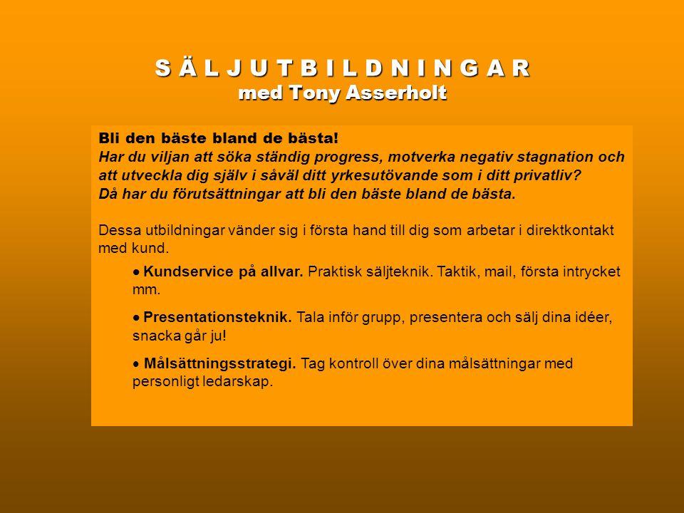 S Ä L J U T B I L D N I N G A R med Tony Asserholt Bli den bäste bland de bästa.