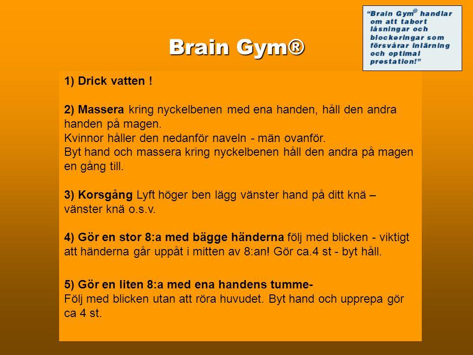 Brain Gym® 1) Drick vatten .