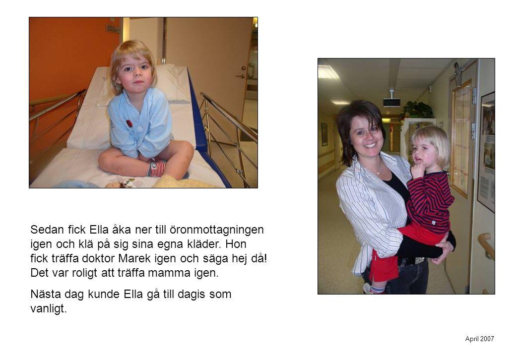 Sedan fick Ella åka ner till öronmottagningen igen och klä på sig sina egna kläder. Hon fick träffa doktor Marek igen och säga hej då! Det var roligt