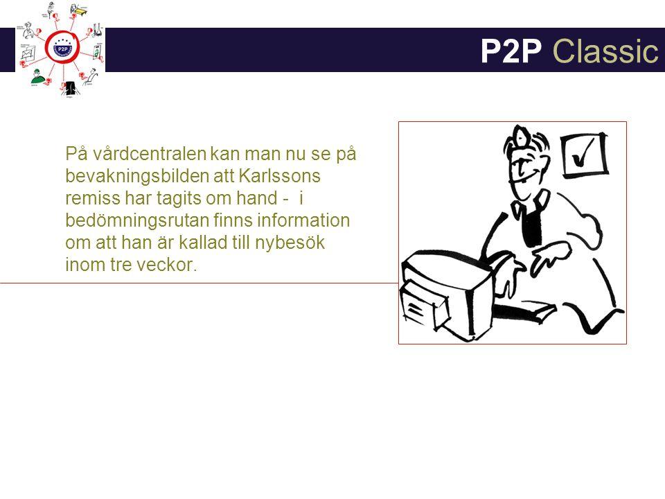 På vårdcentralen kan man nu se på bevakningsbilden att Karlssons remiss har tagits om hand - i bedömningsrutan finns information om att han är kallad till nybesök inom tre veckor.