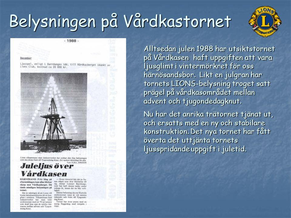 Alltsedan julen 1988 har utsiktstornet på Vårdkasen haft uppgiften att vara ljusglimt i vintermörkret för oss härnösandsbor. Likt en julgran har torne
