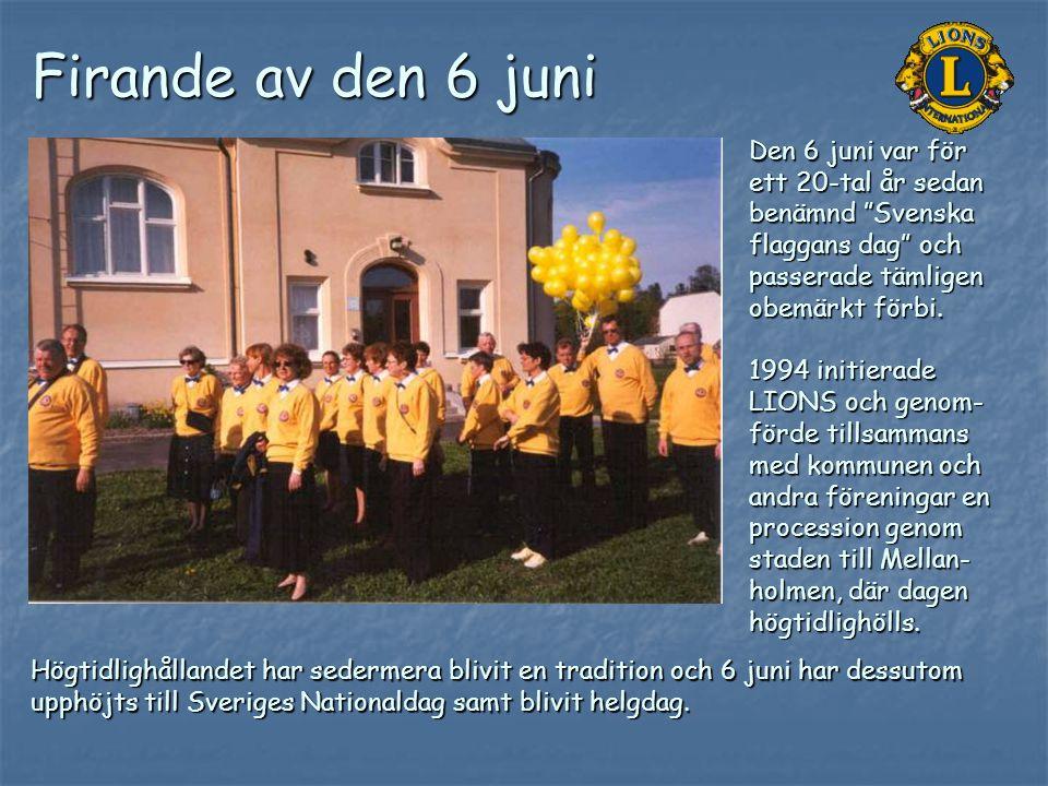 """Firande av den 6 juni Den 6 juni var för ett 20-tal år sedan benämnd """"Svenska flaggans dag"""" och passerade tämligen obemärkt förbi. 1994 initierade LIO"""