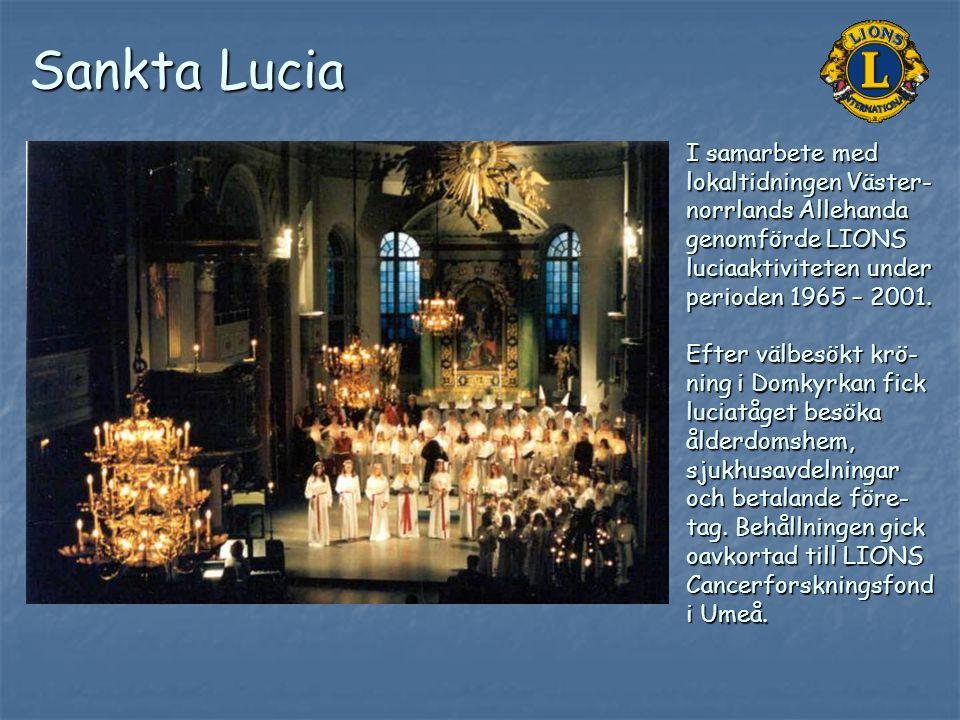 Sankta Lucia I samarbete med lokaltidningen Väster- norrlands Allehanda genomförde LIONS luciaaktiviteten under perioden 1965 – 2001. Efter välbesökt