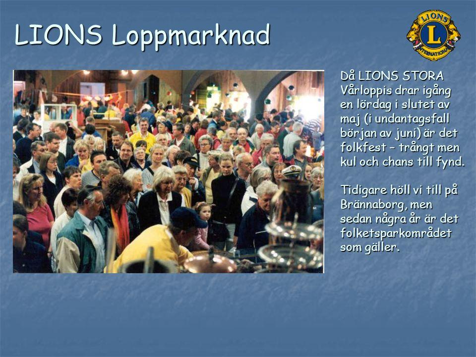 LIONS Loppmarknad Då LIONS STORA Vårloppis drar igång en lördag i slutet av maj (i undantagsfall början av juni) är det folkfest – trångt men kul och