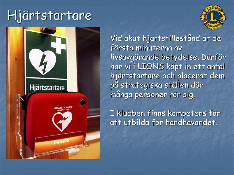 Hjärtstartare Vid akut hjärtstillestånd är de första minuterna av livsavgörande betydelse. Därför har vi i LIONS köpt in ett antal hjärtstartare och p