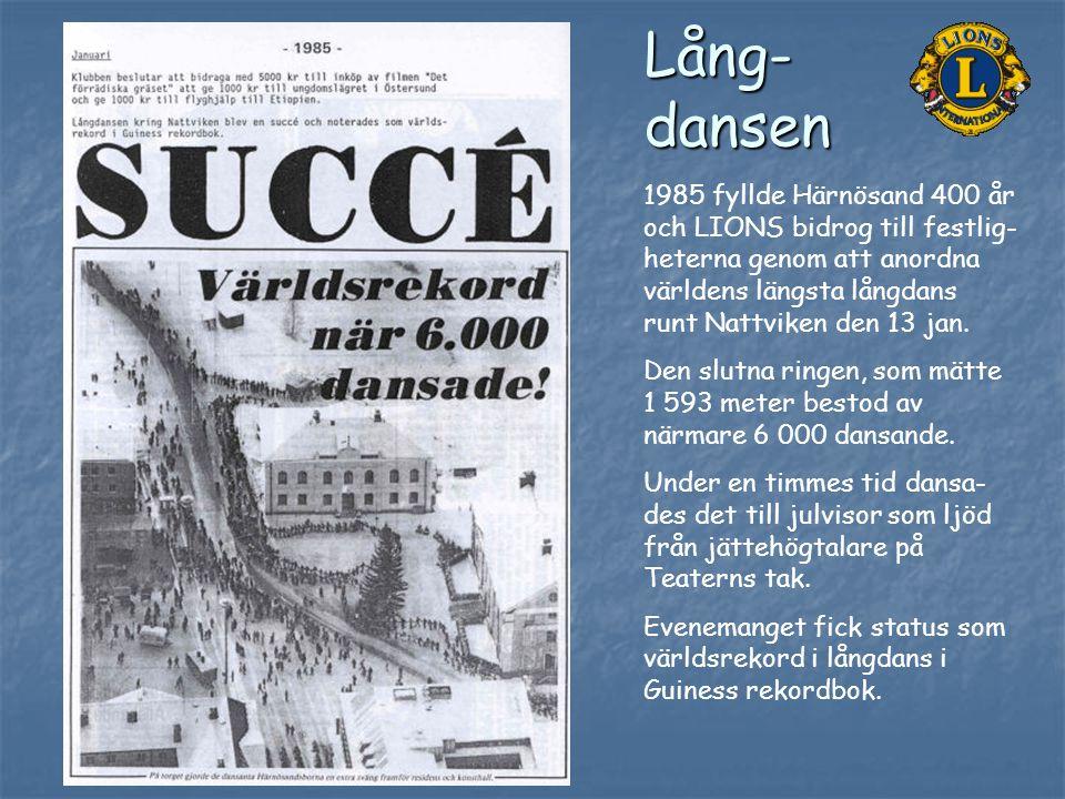 1985 fyllde Härnösand 400 år och LIONS bidrog till festlig- heterna genom att anordna världens längsta långdans runt Nattviken den 13 jan. Den slutna