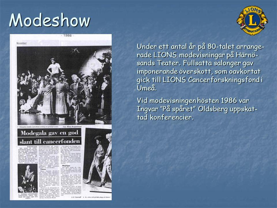Under ett antal år på 80-talet arrange- rade LIONS modevisningar på Härnö- sands Teater. Fullsatta salonger gav imponerande överskott, som oavkortat g