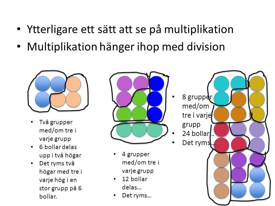 • Ytterligare ett sätt att se på multiplikation • Multiplikation hänger ihop med division • Två grupper med/om tre i varje grupp • 6 bollar delas upp
