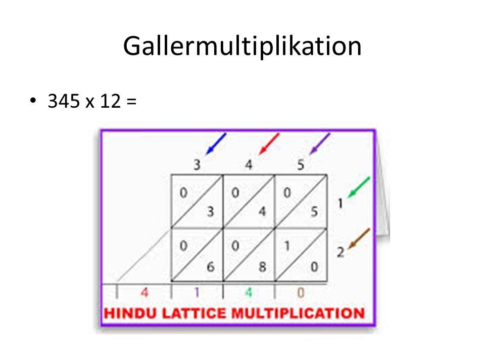 Gallermultiplikation • 345 x 12 =