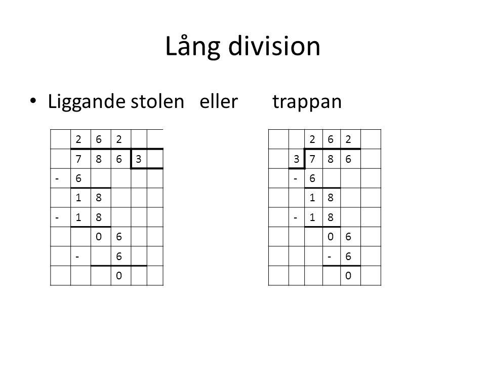 Lång division • Liggande stolen eller trappan 262 7863 -6 18 -18 06 -6 0 262 3786 -6 18 -18 06 -6 0