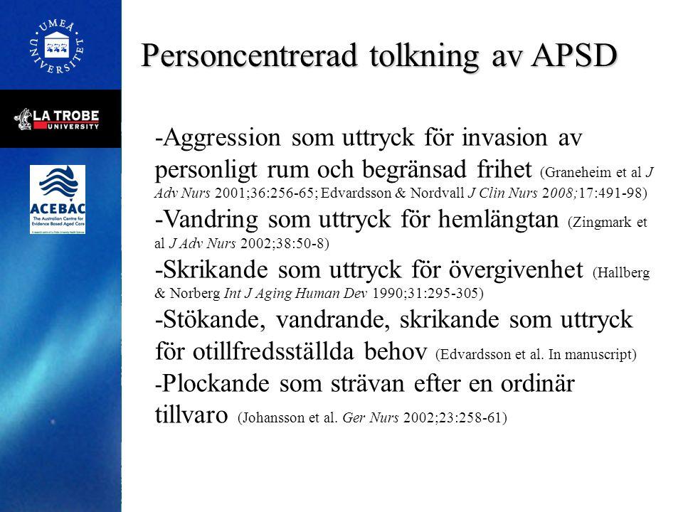 Personcentrerad tolkning av APSD -Aggression som uttryck för invasion av personligt rum och begränsad frihet (Graneheim et al J Adv Nurs 2001;36:256-6