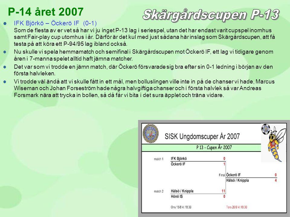  IFK Björkö – Öckerö IF (0-1) Som de flesta av er vet så har vi ju inget P-13 lag i seriespel, utan det har endast varit cupspel inomhus samt Fair-pl