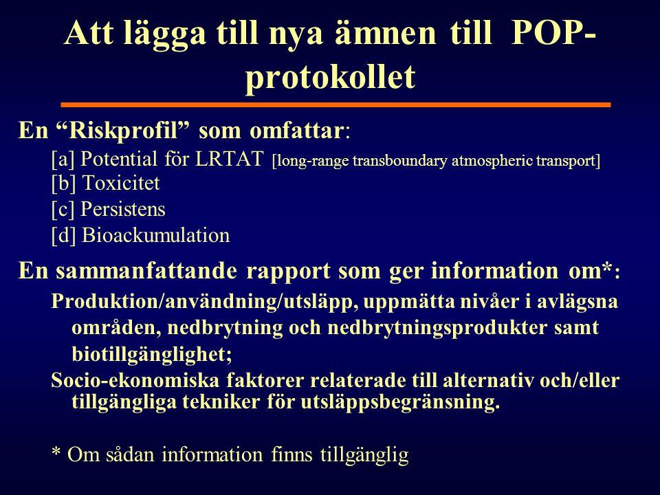 """Att lägga till nya ämnen till POP- protokollet En """"Riskprofil"""" som omfattar: [a] Potential för LRTAT [long-range transboundary atmospheric transport]"""