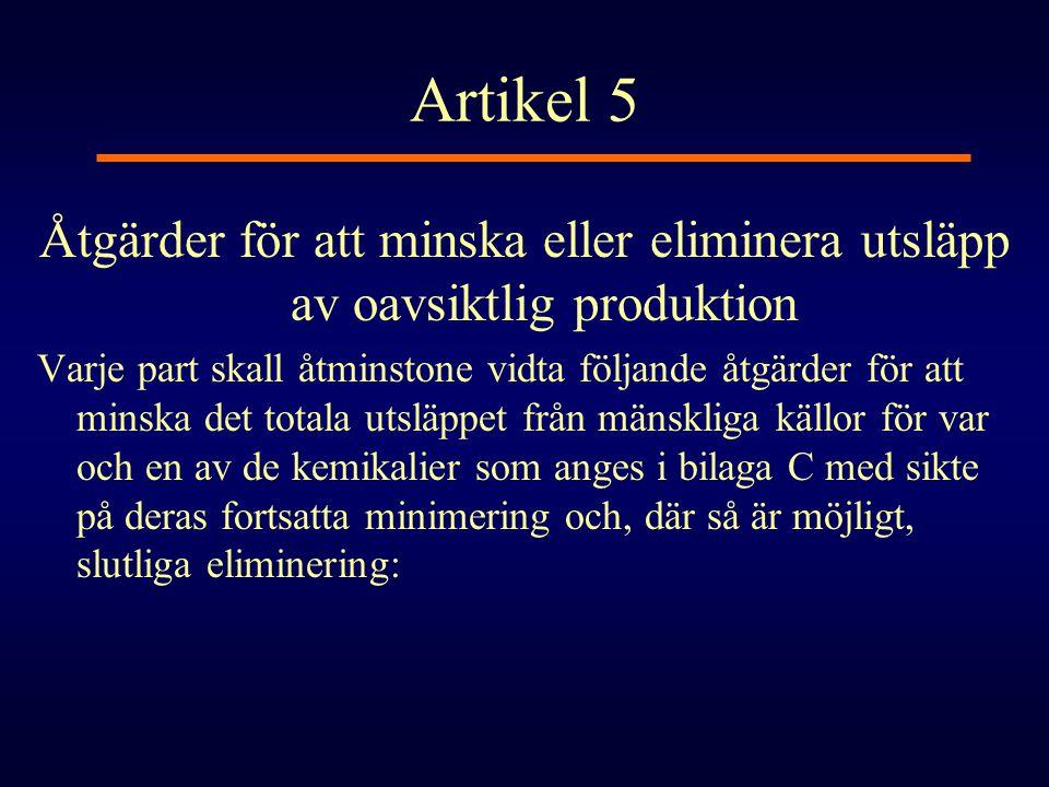 Artikel 5 Åtgärder för att minska eller eliminera utsläpp av oavsiktlig produktion Varje part skall åtminstone vidta följande åtgärder för att minska