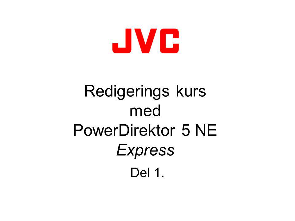 Redigerings kurs med PowerDirektor 5 NE Express Del 1.