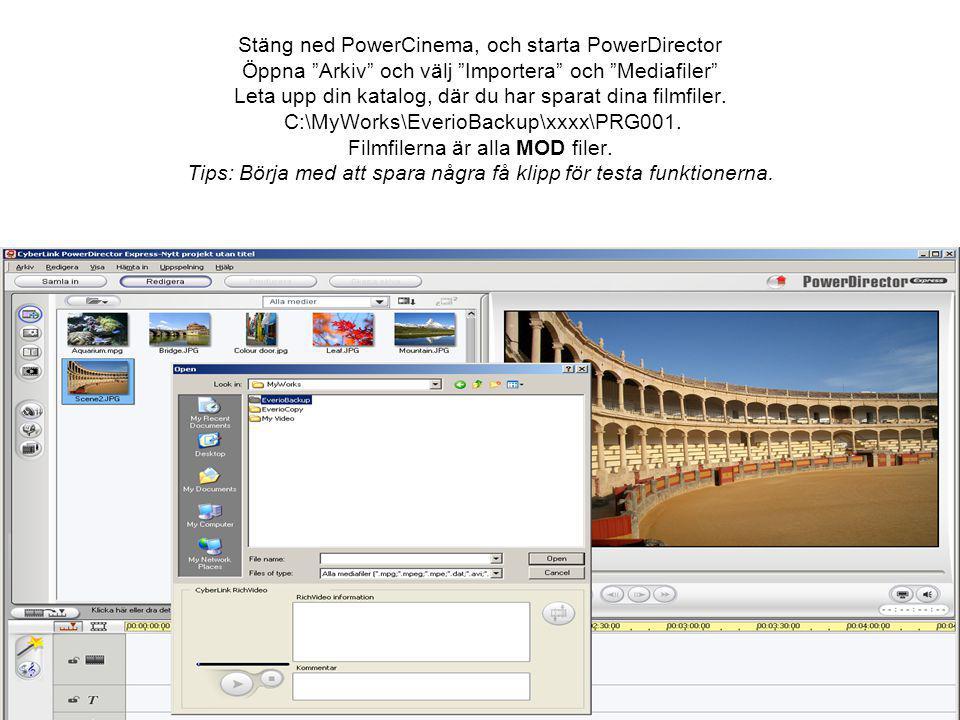 Stäng ned PowerCinema, och starta PowerDirector Öppna Arkiv och välj Importera och Mediafiler Leta upp din katalog, där du har sparat dina filmfiler.