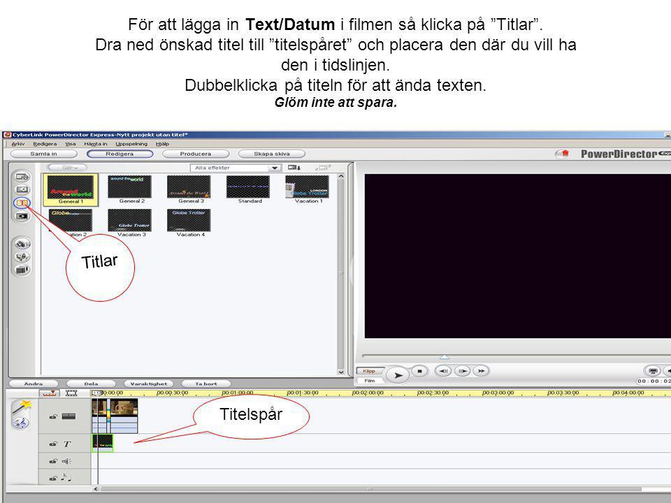 För att lägga in Text/Datum i filmen så klicka på Titlar .
