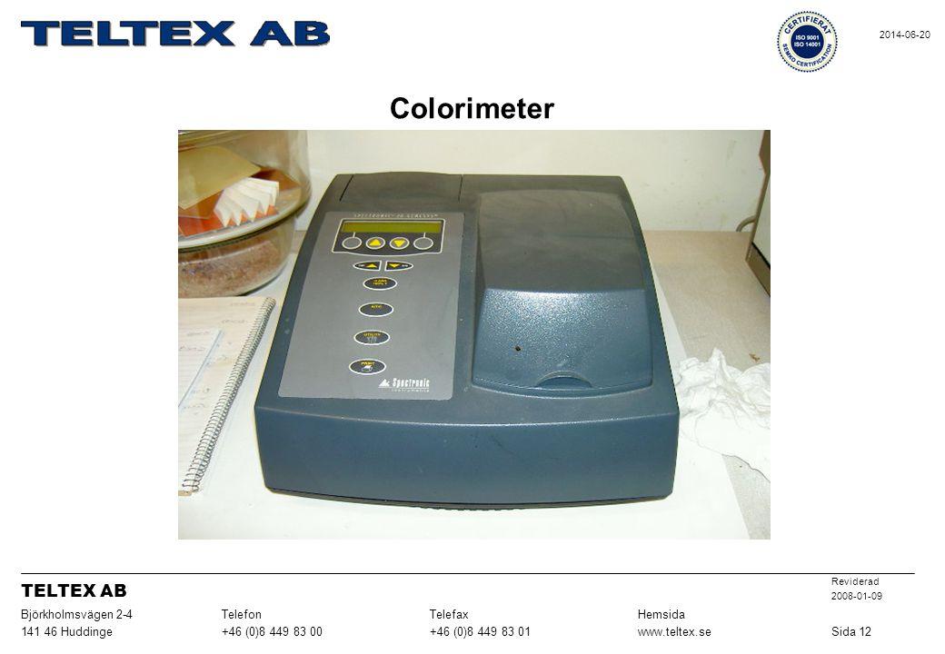 Colorimeter Sida 12www.teltex.se+46 (0)8 449 83 01+46 (0)8 449 83 00141 46 Huddinge HemsidaTelefaxTelefonBjörkholmsvägen 2-4 Reviderad 2008-01-09 TELT