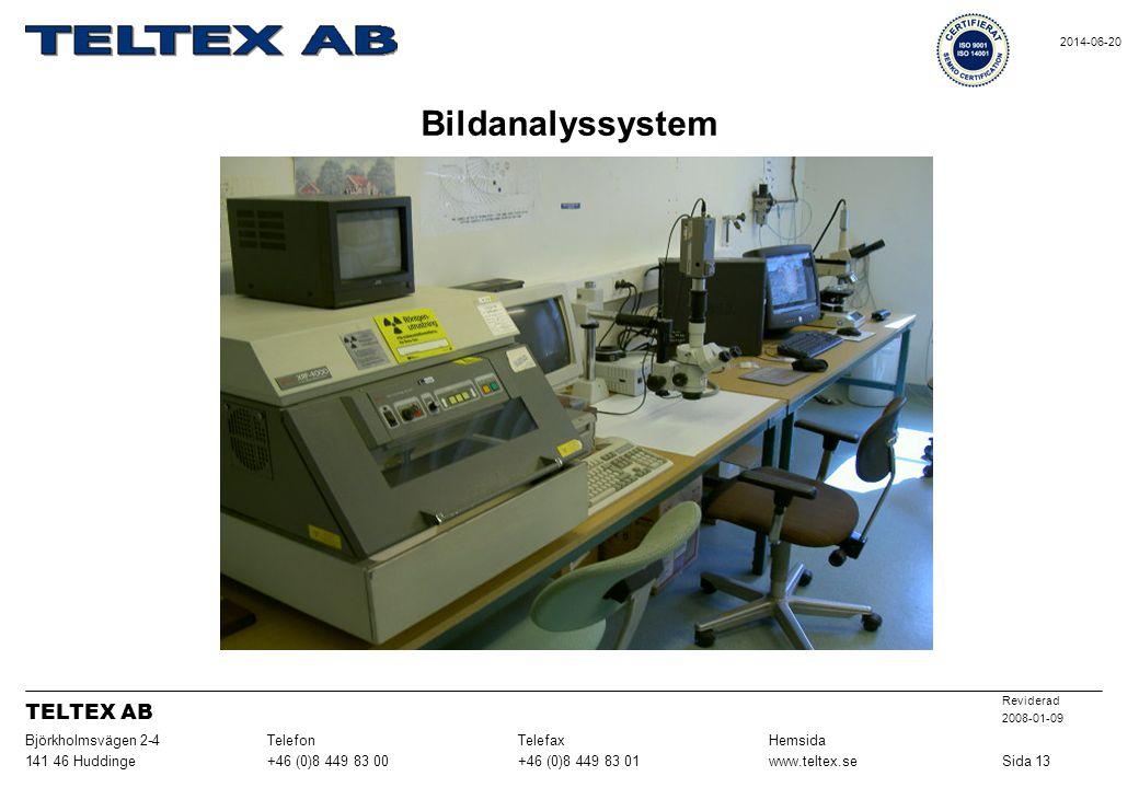 Bildanalyssystem Sida 13www.teltex.se+46 (0)8 449 83 01+46 (0)8 449 83 00141 46 Huddinge HemsidaTelefaxTelefonBjörkholmsvägen 2-4 Reviderad 2008-01-09