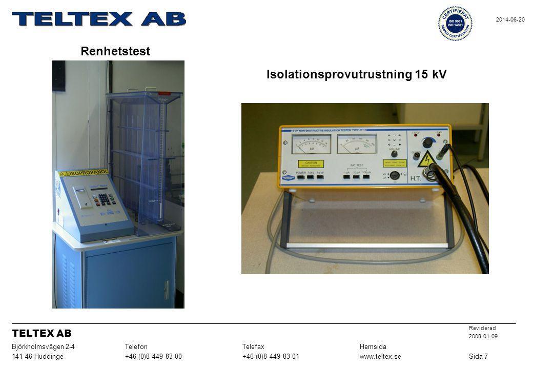 Renhetstest Isolationsprovutrustning 15 kV Sida 7www.teltex.se+46 (0)8 449 83 01+46 (0)8 449 83 00141 46 Huddinge HemsidaTelefaxTelefonBjörkholmsvägen