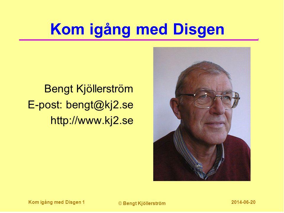Kom igång med Disgen Bengt Kjöllerström E-post: bengt@kj2.se http://www.kj2.se Kom igång med Disgen 1 © Bengt Kjöllerström 2014-06-20
