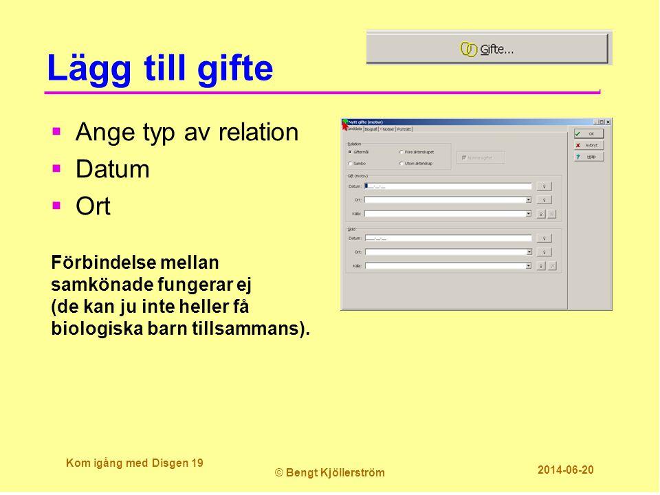 Lägg till gifte  Ange typ av relation  Datum  Ort Förbindelse mellan samkönade fungerar ej (de kan ju inte heller få biologiska barn tillsammans).