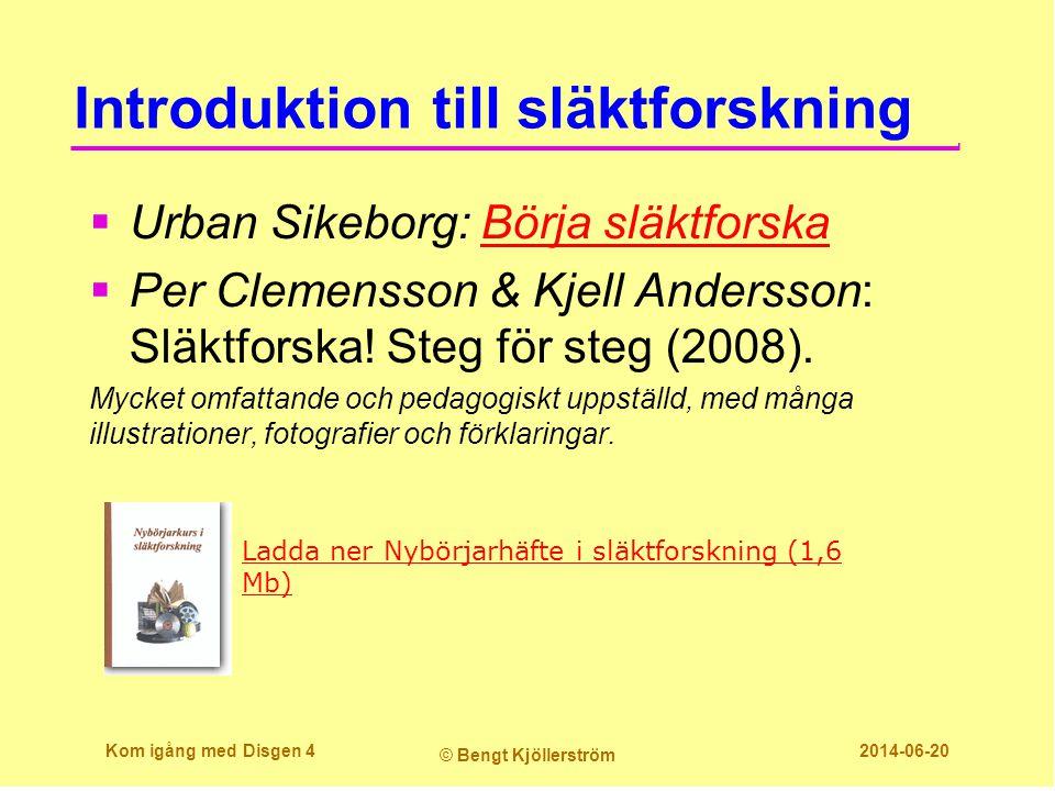 Introduktion till släktforskning  Urban Sikeborg: Börja släktforskaBörja släktforska  Per Clemensson & Kjell Andersson: Släktforska! Steg för steg (