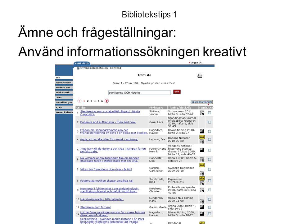 Bibliotekstips 1 Ämne och frågeställningar: Använd informationssökningen kreativt