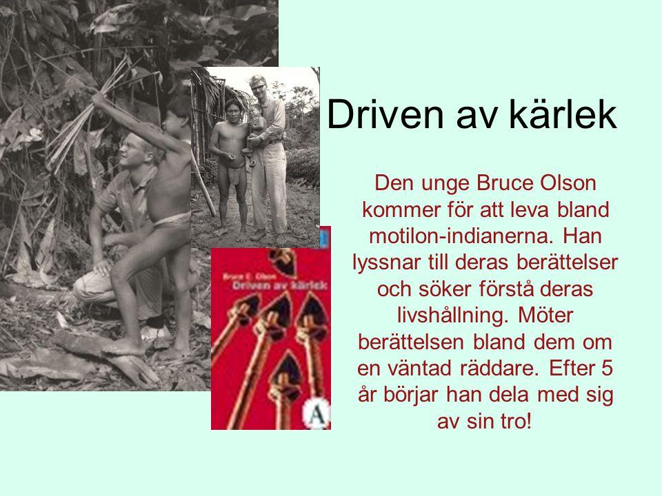 Driven av kärlek Den unge Bruce Olson kommer för att leva bland motilon-indianerna. Han lyssnar till deras berättelser och söker förstå deras livshåll