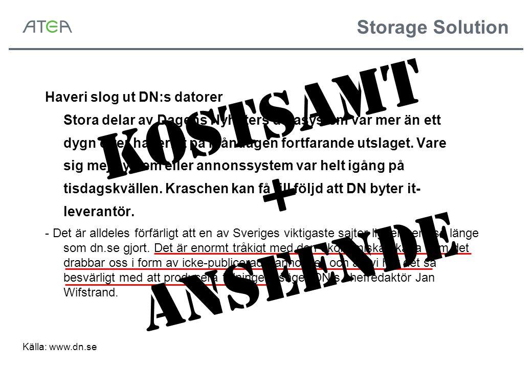 Storage Solution Haveri slog ut DN:s datorer Stora delar av Dagens Nyheters datasystem var mer än ett dygn efter haveriet på måndagen fortfarande utslaget.