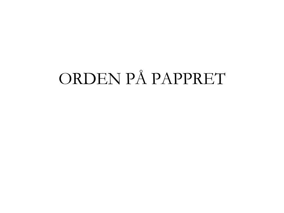 ORDEN PÅ PAPPRET