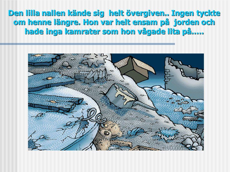Året var 2004, i en liten stad som heter Laholm, blev en trygghet totalt omkullkastad. En liten brun nallebjörn blev helt utkastad i kylan! Och blev l
