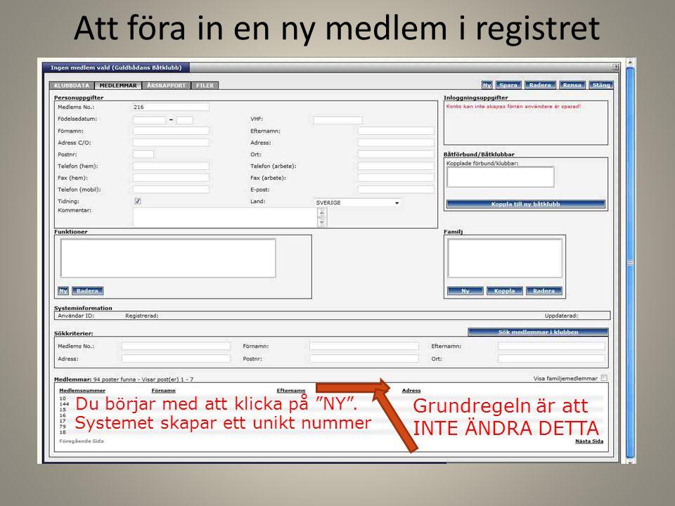 """Att föra in en ny medlem i registret Du börjar med att klicka på """"NY"""". Systemet skapar ett unikt nummer Grundregeln är att INTE ÄNDRA DETTA"""
