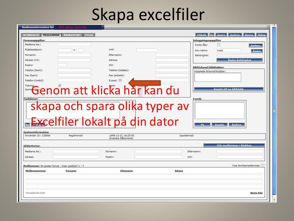 Skapa excelfiler Genom att klicka här kan du skapa och spara olika typer av Excelfiler lokalt på din dator