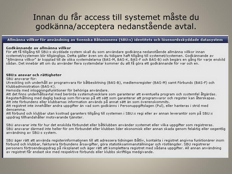 Innan du får access till systemet måste du godkänna/acceptera nedanstående avtal.