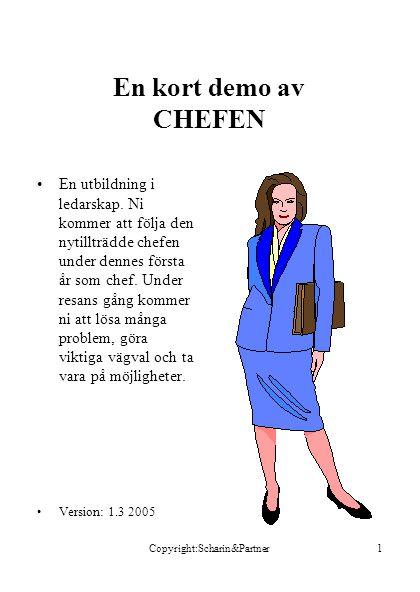 Copyright:Scharin&Partner1 En kort demo av CHEFEN •En utbildning i ledarskap.